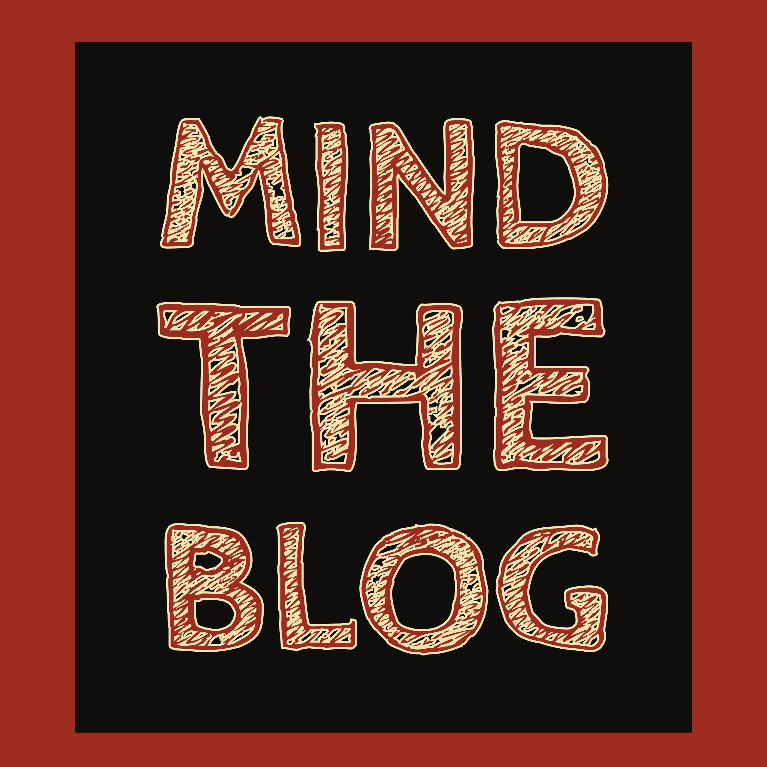 Mind the blog